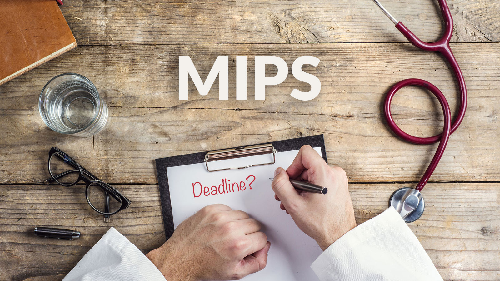 MIPS-MACRA-Submission-Deadline-2017